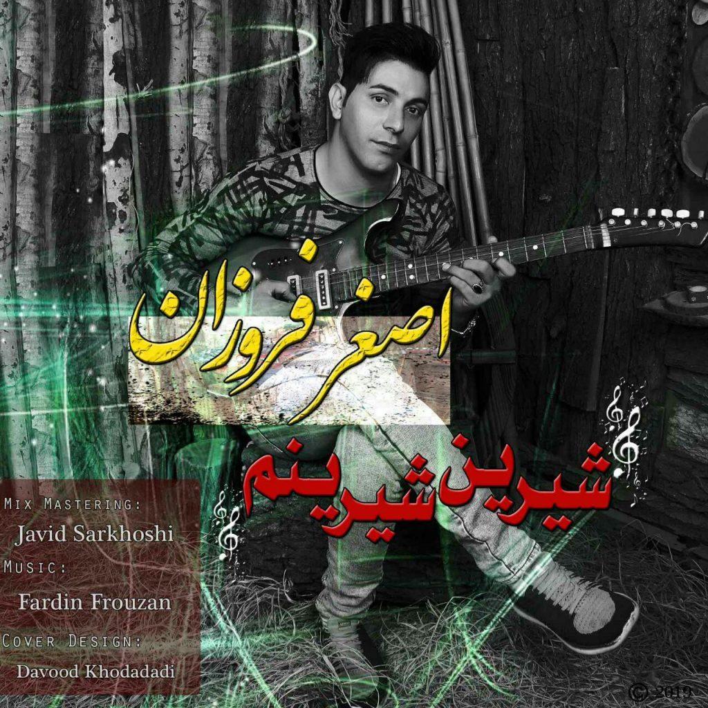 دانلود آهنگ جدید اصغر فروزان به نام شیرین شیرینیم