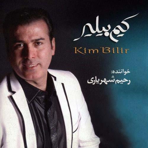 دانلود آلبوم رحیم شهریاری به نام کیم بیلیر