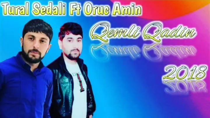 دانلود آهنگ جدید تورال صدالی و اروج امین به نام Qemli Qadın