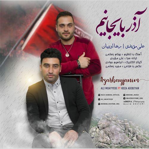 دانلود آهنگ جدید علی مویدی و رضا ادیبیان به نام آذربایجانیم