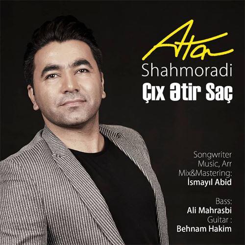 دانلود آهنگ جدید عطا شاهمرادی به نام چیخ عطیر ساچ