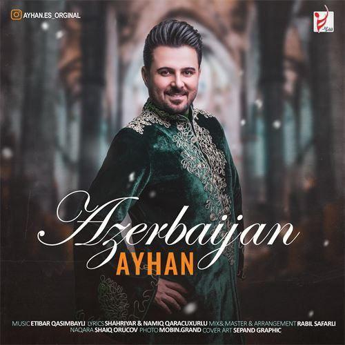 دانلود آهنگ جدید آیهان به نام آذربایجان