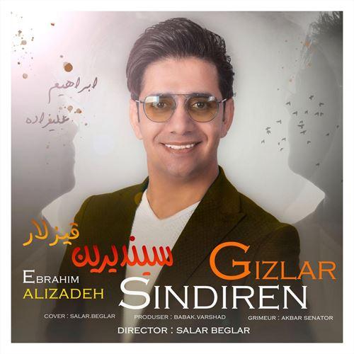 دانلود آهنگ جدید ابراهیم علیزاده به نام سیندیرین قیزلار
