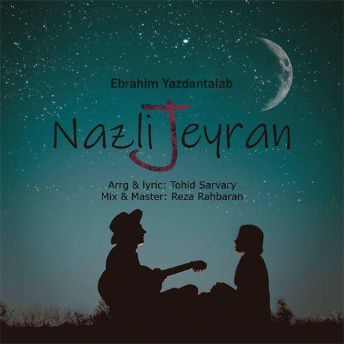 دانلود آهنگ جدید ابراهیم یزدان طلب به نام نازلی جیران