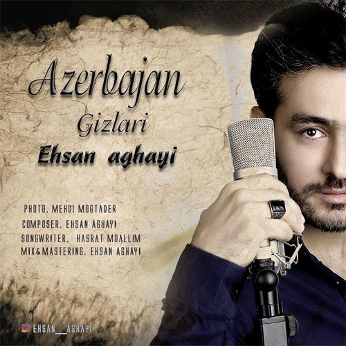 دانلود آهنگ جدید احسان آقایی به نام آذربایجان قیزلاری