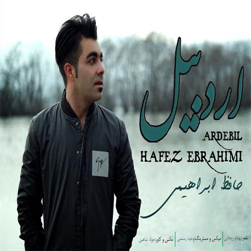 دانلود آهنگ جدید حافظ ابراهیمی به نام اردبیل
