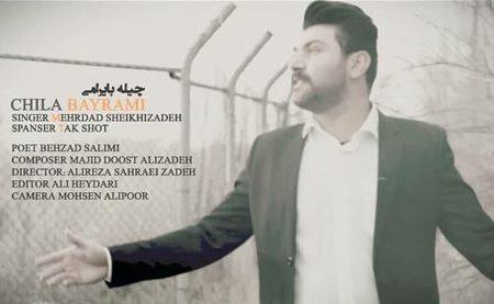 دانلود آهنگ جدید مهرداد شیخی زاده به نام چیله بایرامی