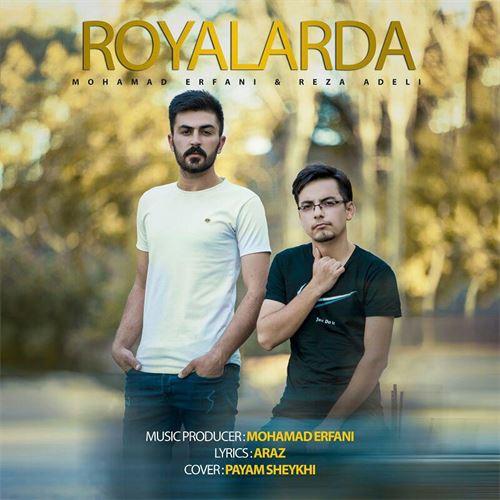 دانلود آهنگ جدید محمد عرفانی و رضا عادلی به نام رویالاردا