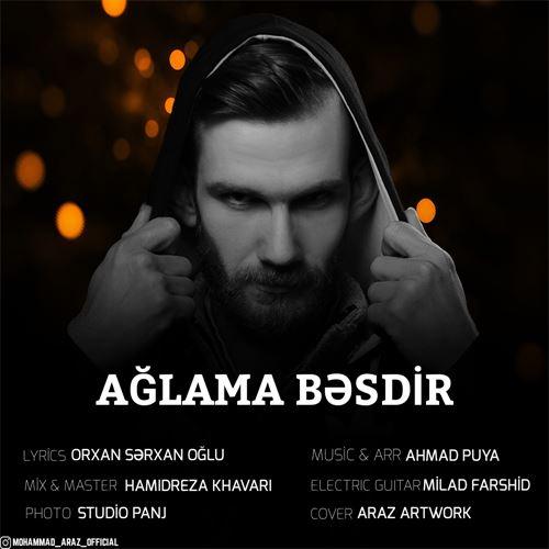 دانلود آهنگ جدید محمد آراز به نام آغلاما بسدیر