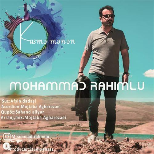 دانلود آهنگ جدید محمد رحیملو به نام کوسمه منن