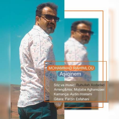 دانلود آهنگ جدید محمد رحیملو به نام عاشیقینم