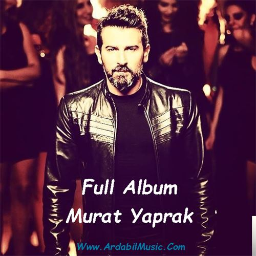 دانلود فول آهنگ مرات یاپراک(Murat Yaprak)