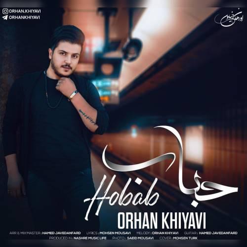 دانلود آهنگ جدید اورهان خیاوی به نام حباب
