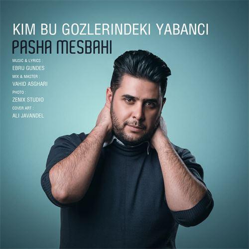 دانلود آهنگ جدید پاشا مصباحی به نام کیم بو گوزلریندکی یابانجی