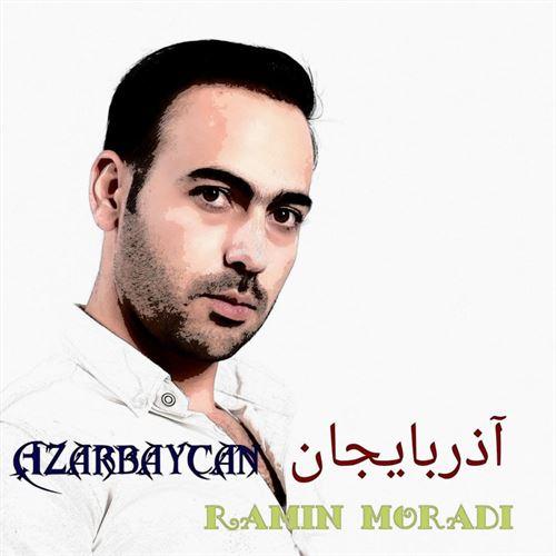 دانلود آهنگ جدید رامین مرادی به نام آذربایجان بایراقی