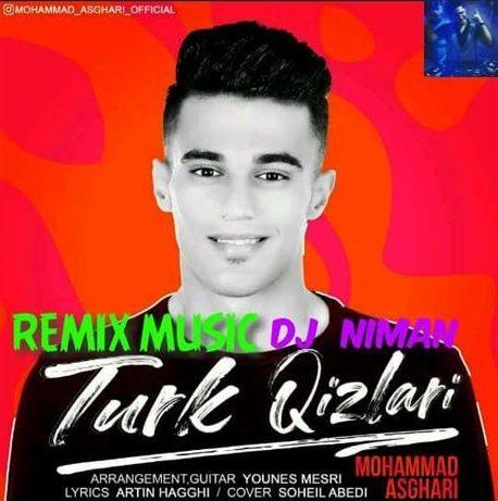 دانلود رمیکس آهنگ جدید محمد اصغری به نام تورک قیزلاری