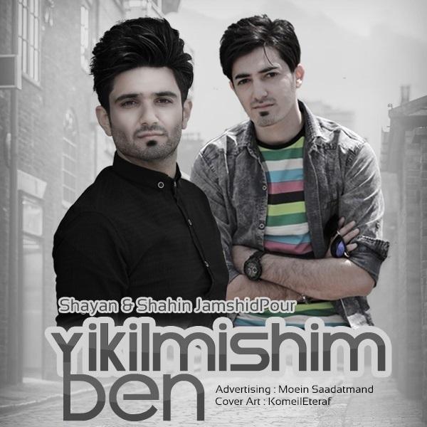 دانلود آهنگ جدید شایان و شاهین جمشیدپور به نام Yikilmişim ben