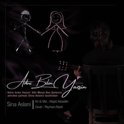 دانلود آهنگ جدید سینا اصلانی به نام آدینی بیلن یازسین