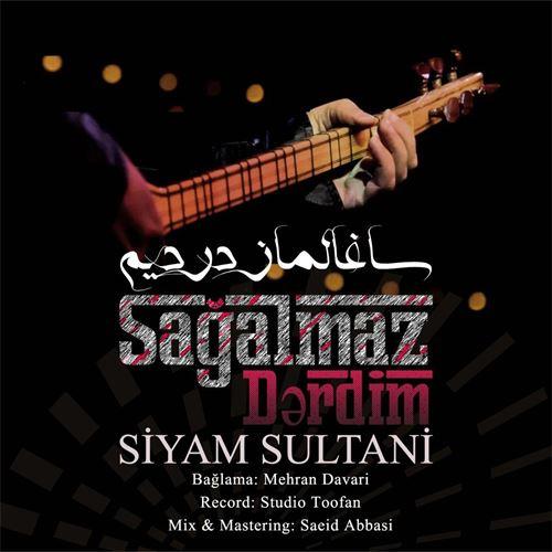 دانلود آهنگ جدید سیام سلطانی به نام ساغالماز دردیم