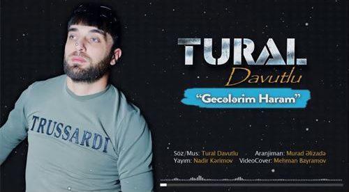 دانلود آهنگ جدید تورال داوودلو به نام گجلریم حرام حرام