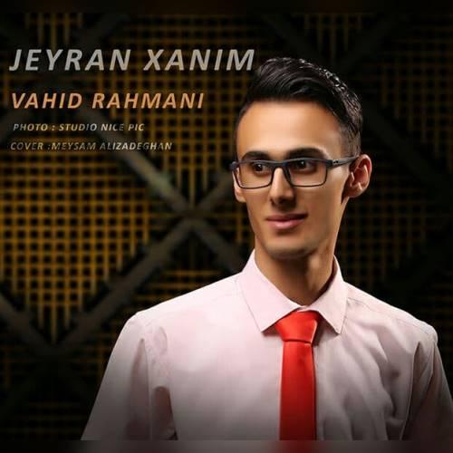 دانلود آهنگ جدید وحید رحمانی به نام جیران خانیم
