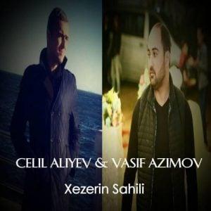 دانلود آهنگ آذری جدید Vasif Azimov و Celil Aliyev به نام Xezerin Sahil
