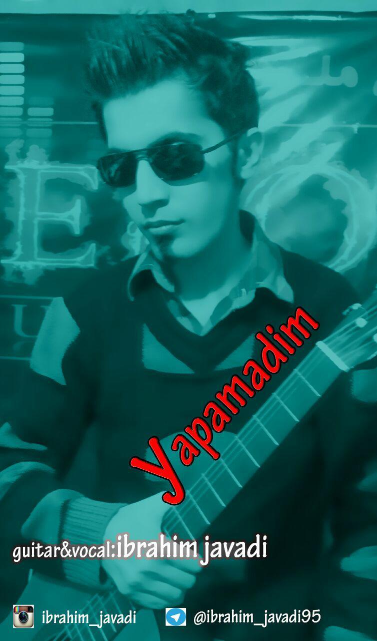 دانلود آهنگ جدید ابراهیم جوادی به نام یاپامادیم