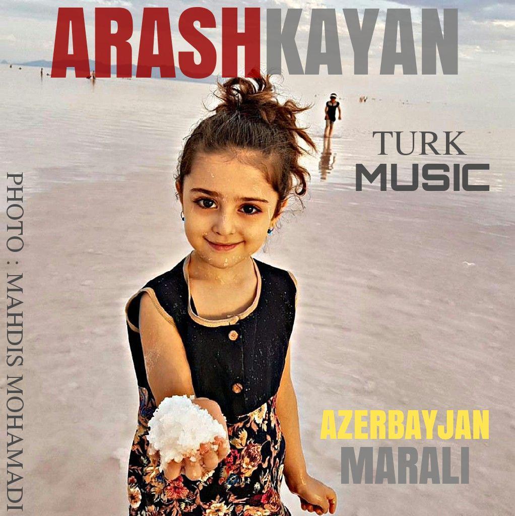 دانلود آهنگ جدید و فوق العاده شاد آرش کایان به نام آذربایجان مارالی