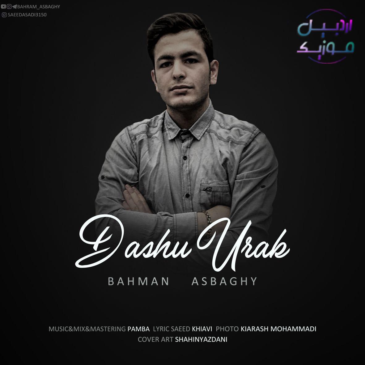 دانلود آهنگ جدید بهمن اسبقی به نام داش اورک