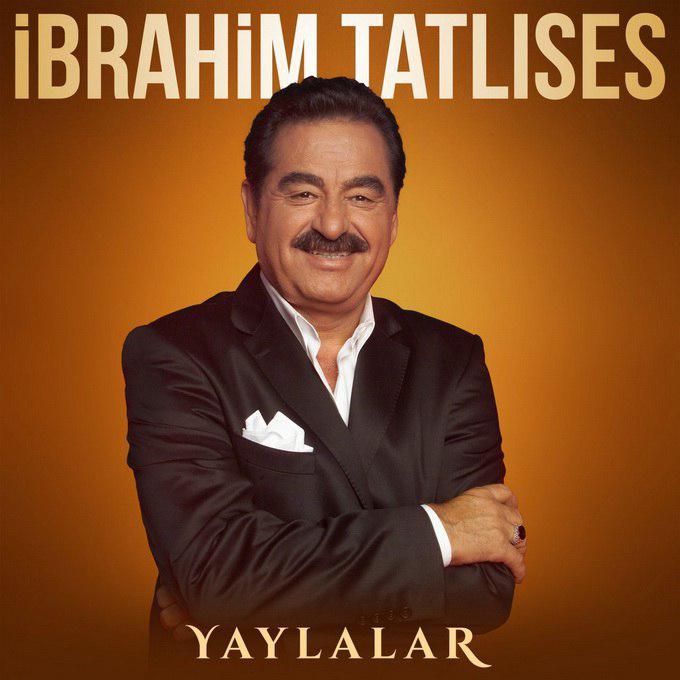 دانلود آهنگ جدید و ترکیه ای ibrahim Tatlıses (ابراهیم تاتلیس) به نام Yaylalar