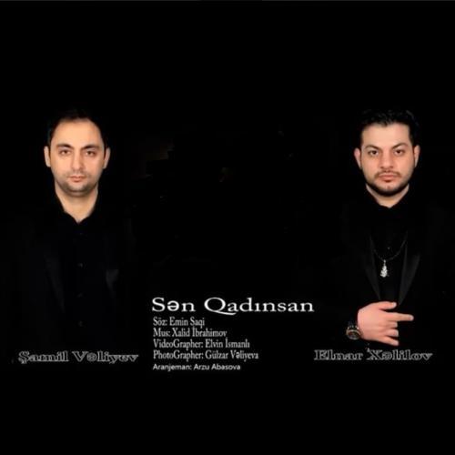 دانلود آهنگ Elnar Xelilov و Samil Veliyev به نام Sen Qadinsan